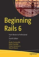 Beginning Rails 6: From Novice to Professional, 4th Edition Front Cover