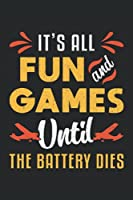 IT'S ALL FUN AND GAMES UNTIL THE BATTERY DIES: Lined Notebook Journal Planner Diary Logbook (6x9 inches) with 120 pages in the RC Plane Model Airplane Pilot Design