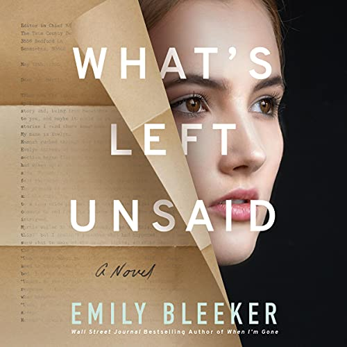 What's Left Unsaid Audiobook By Emily Bleeker cover art