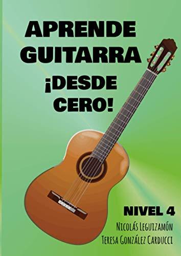 Aprende Guitarra ¡Desde Cero!: Nivel 4