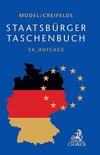 Staatsbürger-Taschenbuch: Alles Wissenswerte über Europa, Staat, Verwaltung, Recht und Wirtschaft mit zahlreichen Schaubildern