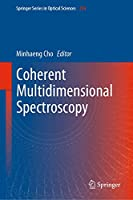 Coherent Multidimensional Spectroscopy (Springer Series in Optical Sciences (226))