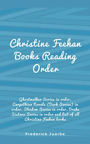 Christine Feehan Books Reading Order: Ghostwalker Series in order, Carpathian Novels (Dark Series) in order,Shadow Series in order, Drake Sisters Series ... all Christine Feehan book (English Edition)