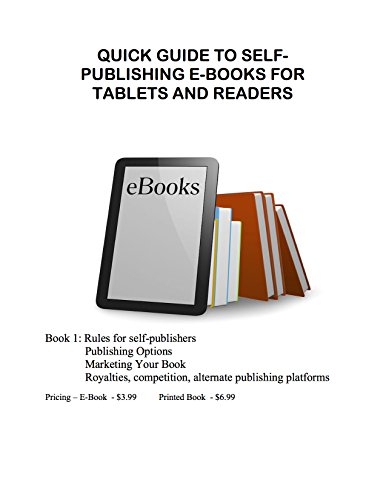 Quick Guide To Self-Publishing E-Books For Tablets And Readers (English Edition)