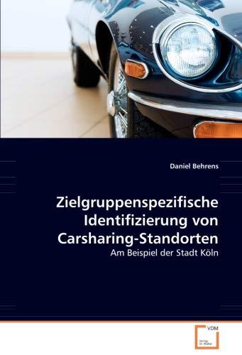 Zielgruppenspezifische Identifizierung von Carsharing-Standorten: Am Beispiel der Stadt Köln