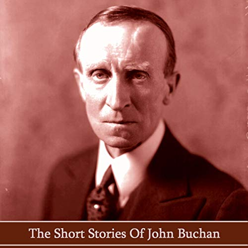The Short Stories of John Buchan cover art
