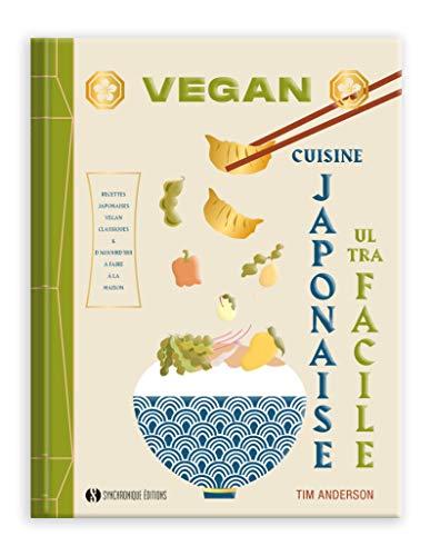 Cuisine japonaise vegan ultra facile