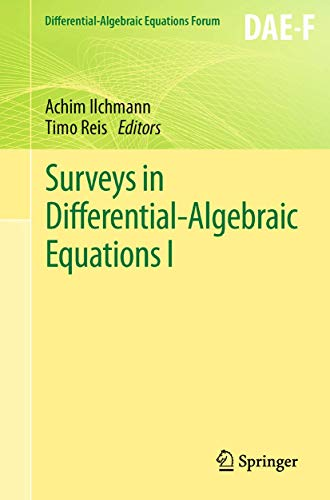 Surveys in Differential-Algebraic Equations I (Differential-Algebraic Equations Forum)