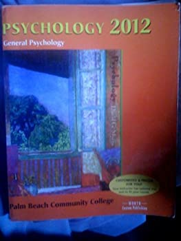 Paperback Psychology 2012: General Psychology Custom Edition for Palm Beach Community College Book