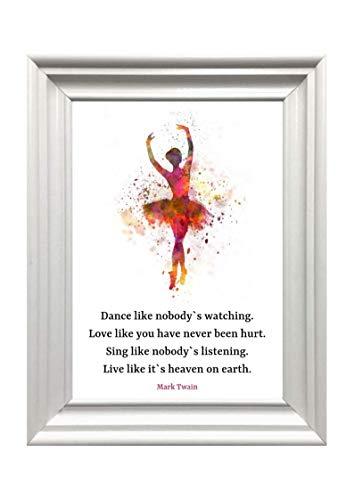 Kunstdruck Din A4 ungerahmt Dance like nobody\'s watching, Spruch, Ballett, Ballerina, Mark Twain, Zitat, Tanzen, Lebensfreude, Motivation, Druck, Poster, Bild