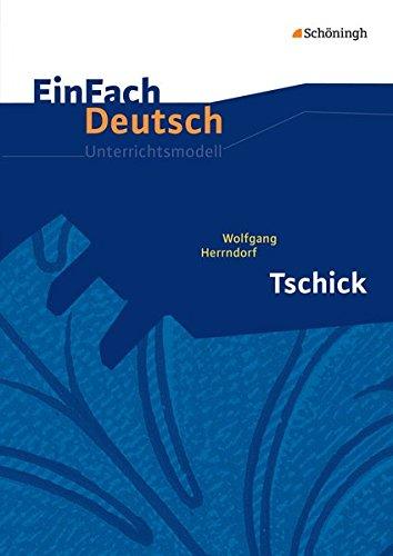 EinFach Deutsch Unterrichtsmodelle: Wolfgang Herrndorf: Tschick: Klassen 8 - 10