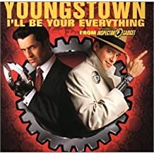 I'll Be Your Everything (Rap) / Samples From Youngstown's Upcoming Debut Album (Pedal to the Steel / Whenever You Need Me / Through Your Eyes)