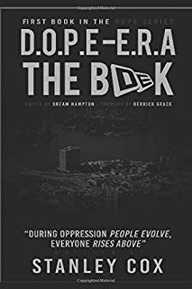 D.O.P.E. E.R.A: During Oppression People Evolve and Everybody Rises Above