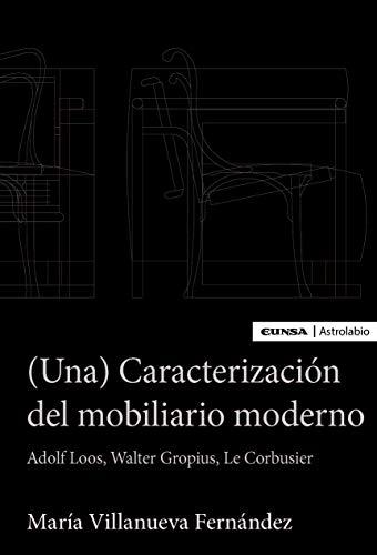 (Una) Caracterización Del Mobiliario moderno (Astrolabio Arquitectura)