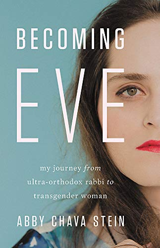 Image of Becoming Eve: My Journey from Ultra-Orthodox Rabbi to Transgender Woman