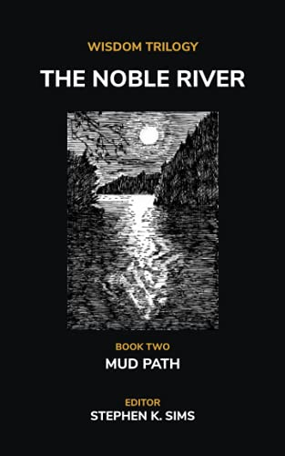 The Noble River: Wisdom Trilogy - Book Two - Mud Path