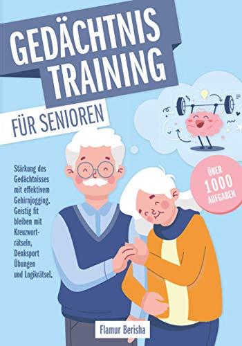 Gedächtnistraining für Senioren: Stärkung des Gedächtnisses mit effektivem Gehirnjogging. Geistig fit bleiben mit Kreuzworträtseln, Denksport Übungen und Logikrätsel.