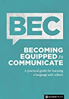 Becoming Equipped to Communicate: A practical guide for learning a language and culture