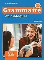 Grammaire en dialogues: Livre debutant + CD (A1/A2) - 2eme edition