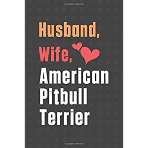Husband, Wife, American Pitbull Terrier: For American Pitbull Terrier Dog Fans 39