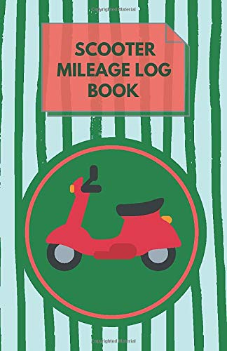 Scooter Mileage Log Book: Repairs Record Book, Motorcycle Maintenance Log Book (110 Pages, 5.5 x 8.5)