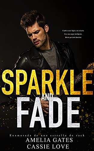 Sparkle and Fade: Enamorada de una estrella de rock