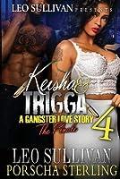 Keisha & Trigga 4: A Gangster Love Story