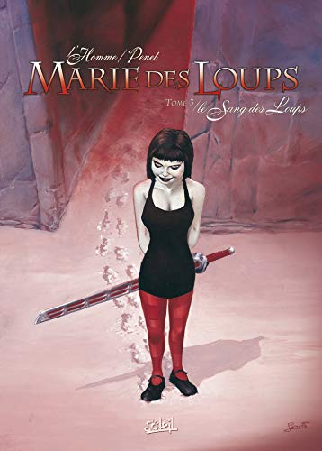 MARIE DES LOUPS *Tome 3*: Le Sang des loups