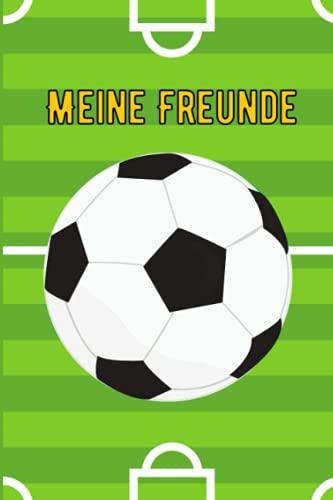 Meine Freunde: Freundebuch Jungen Fussball Freundebuch Kindergarten Junge Fussball Kinder Freundebuch Schule Schulfreundebuch Jungen (Beste Freunde)