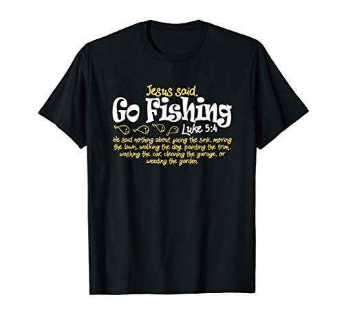 Fisherman Jesus Said Go Fishing Shirt Catching Fish Gift Tee T-Shirt