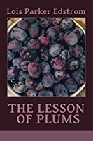 The Lesson of Plums