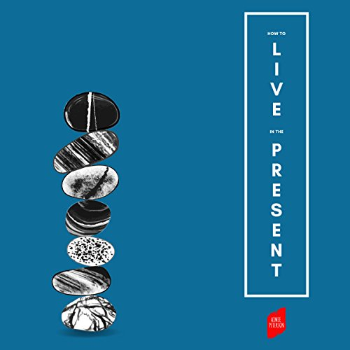 How to Live in the Present audiobook cover art