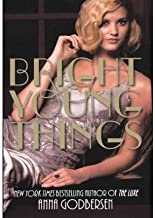 Bright Young Things (Turtleback School & Library)[ BRIGHT YOUNG THINGS (TURTLEBACK SCHOOL & LIBRARY) ] by Godbersen, Anna (Author) Aug-02-11[ Hardcover ]