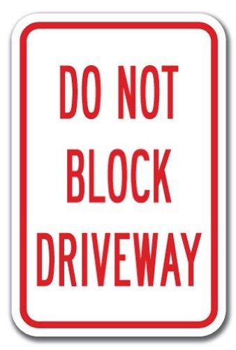 "Do Not Block Driveway Sign 12"" X 18"" Heavy Gauge Aluminum Signs"
