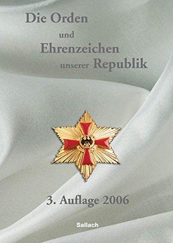 Die Orden und Ehrenzeichen unserer Republik