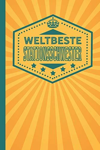 Weltbeste Stationsschwester: blanko Notizbuch | Journal | To Do Liste für Stationsleiter und Stationsschwestern - über 100 linierte Seiten mit viel ... Notizen - Tolle Geschenkidee als Dankeschön