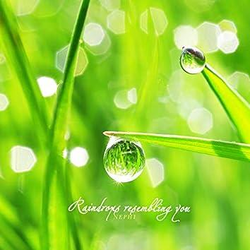 Raindrops Resembling You