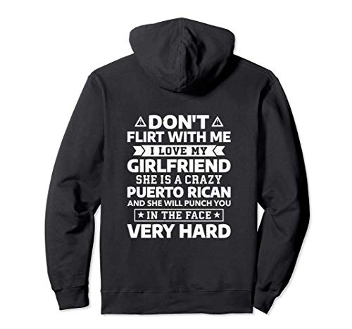 Don't Flirt With Me I Love My Puerto Rican Girlfriend Pullover Hoodie