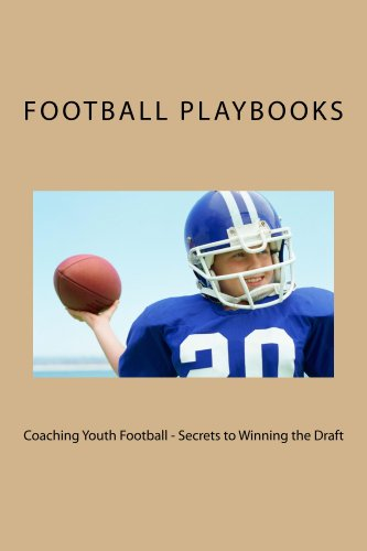 Coaching Youth Football - Secrets to Winning the Draft (Coaching Youth Football and Pop Warner Football Book 1) (English Edition)