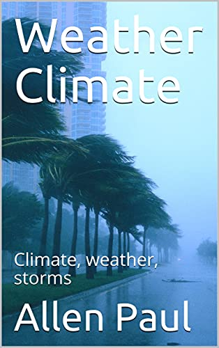 Weather Climate: Climate, weather, storms (English Edition)