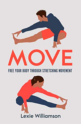 Move: Free Your Body Through Stretching Movement