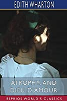 Atrophy, and Dieu D'Amour (Esprios Classics)