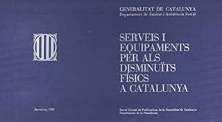 Serveis i equipaments per als disminuïts físics a Catalunya