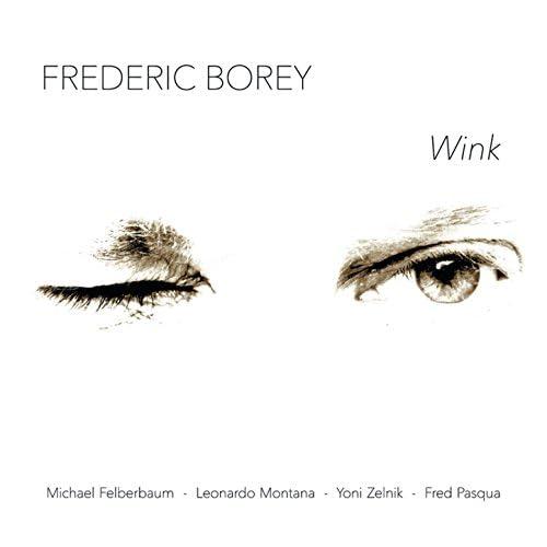 Frederic Borey feat. Michael Felberbaum, Leonardo Montana, Yoni Zelnik, Fred Pasqua & Gildas Bocle