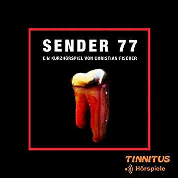 Sender 77 (feat. Ulrich Gineiger, Ivana Langmajer, Ralph Kusserow) [Kurzhörspiel von Christian Fischer]