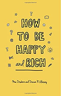 How to be happy and rich