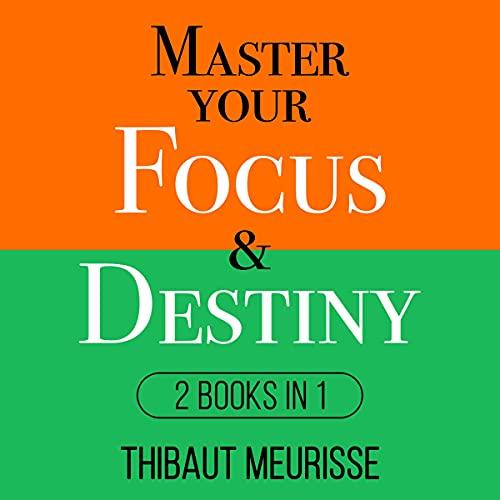 Master Your Focus & Destiny: 2 Books in 1 cover art