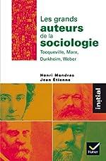 Les grands auteurs de la sociologie - Tocqueville, Marx, Durkheim, Weber de Henri Mendras