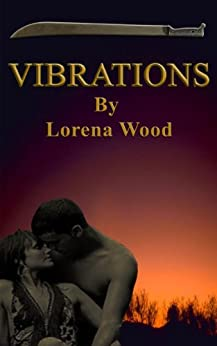 Vibrations (The Vibrations Series Book 1) by [Lorena Wood]