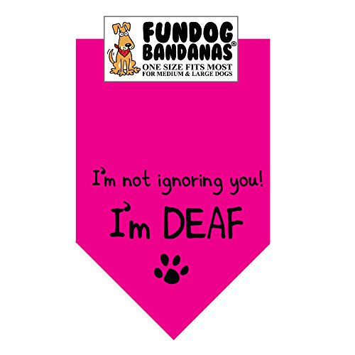 I'm Not Ignoring You; I'm Deaf! Dog Bandana (One Size Fits Most for Medium to Large Dogs, Hot Pink)
